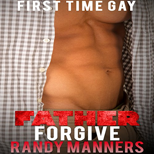 Father Forgive His First Time audiobook cover art