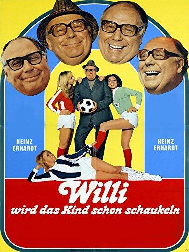 Heinz Erhardt: Willi wird das Kind schon schaukeln