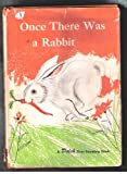ONCE THERE WAS A RABBIT, A Dolch First Reading Book
