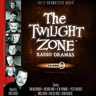 The Twilight Zone Radio Dramas, Volume 9                   By:                                                                                                                                 Rod Serling                               Narrated by:                                                                                                                                 full cast                      Length: 3 hrs and 46 mins     44 ratings     Overall 4.7