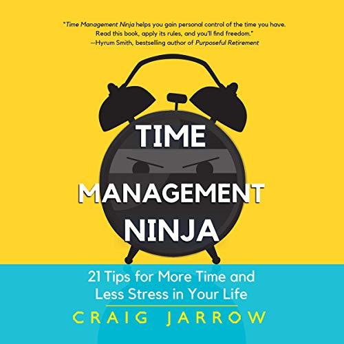 Time Management Ninja Audiobook By Craig Jarrow cover art