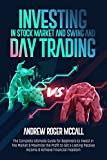 Investing in Stock Market and Swing & Day Trading: The Complete Ultimate Guide for Beginners to Invest in The Market & Maximize the Profit to Get a Lasting Passive Income & Achieve Financial Freedom