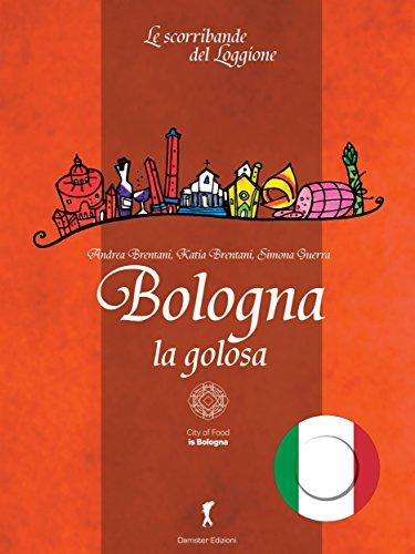 Bologna la Golosa (Damster - Quaderni del Loggione, cultura enogastronomica) (Italian Edition)