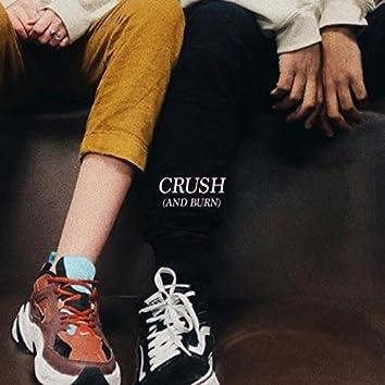 Crush (And Burn)