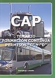CAP CERTIFICADO DE APTITUD PROFESIONAL TEMARIO FORMACION CONTINUA PERMISOS C Y D