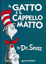 Il Gatto e il Cappello Matto (The Cat in the Hat - Italian Edition)