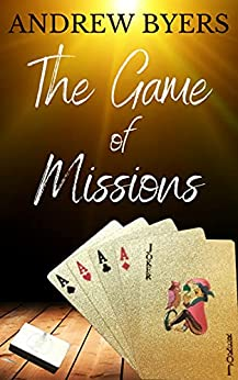The Game of Missions by [Andrew Byers]