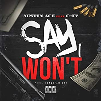 Say I Won't (feat. C-Ez)