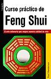 Curso práctico de Feng Shui: El arte milenario que mejora nuestra calidad de vida