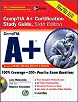 Comptia A+ Certification: Exams 220-601, 220-603 and 220-604 (Certification Study Guides)