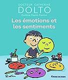 Les émotions et les sentiments - Docteur Catherine Dolto - de 2 à 7 ans