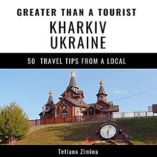 Greater Than a Tourist - Kharkiv Ukraine cover art
