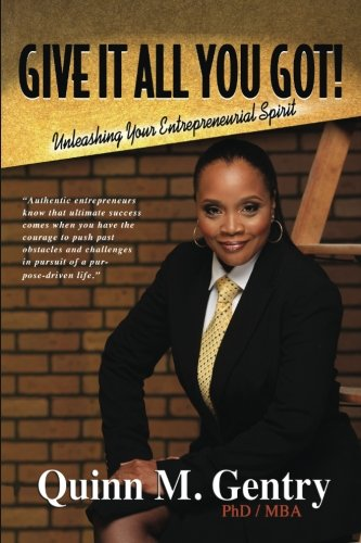 Give it All You Got: Unleashing Your Entrepreneurial Spirit