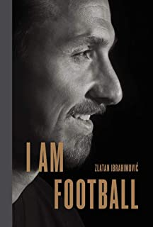 I Am Football: Zlatan Ibrahimovic