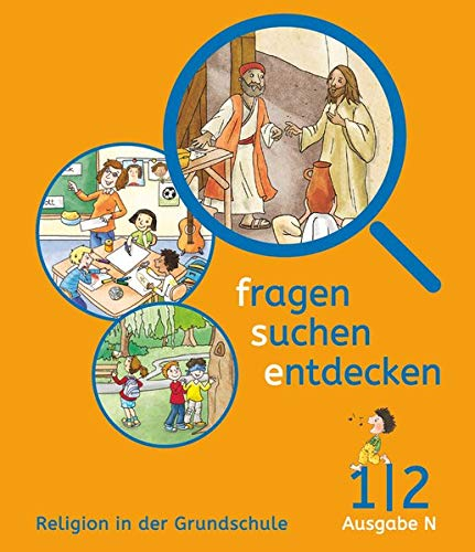 Fragen-suchen-entdecken - Katholische Religion in der Grundschule - Ausgabe N (Nord) - 1./2. Schuljahr: Schülerbuch