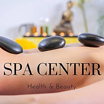 Spa Center: Deep Meditation Relaxing Spa Music for Massage, Health & Beauty, Inner Peace with Nature Sounds, Wellness