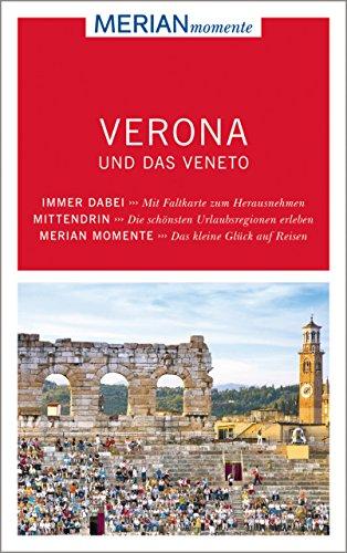 MERIAN momente Reiseführer Verona und das Veneto: Mit Extra-Karte zum Herausnehmen
