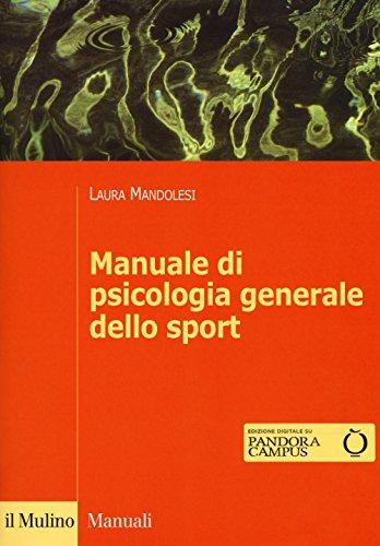 Manuale di psicologia generale dello sport. Con Contenuto digitale per download e accesso on line