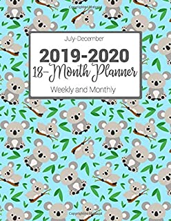 July-December 2019-2020 18-Month Planner Weekly and Monthly: Blue Koala Pattern Agenda Book