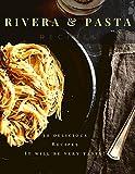 Rivera Pasta Recipes: It will be very tasty!