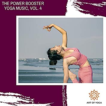 The Power Booster Yoga Music, Vol. 4