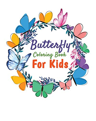 Butterfly Coloring Book For Kids: Children's Activity Books Ages 1-3 Butterfly Gift For Kids Drawing Learning And Coloring With Colored Pencils