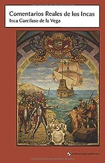 Comentarios Reales de los Incas: Primera parte de los Comentarios Reales (Spanish Edition)