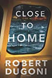 Close to Home (Tracy Crosswhite, Band 5) - Robert Dugoni