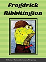 Frogdrick Ribbitington
