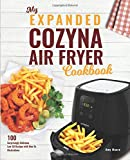 My Expanded Cozyna Air Fryer Cookbook: 100 Surprisingly Delicious Low-Oil Recipe with How-To Illustrations (Fried Delights)