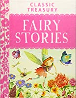 Classic Treasury - Fairy Stories: A Perfect Story Time Book to Read to Young Kids