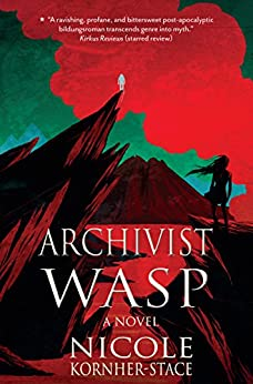 Archivist Wasp: a novel by [Nicole Kornher-Stace]