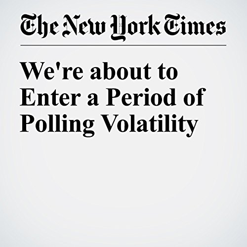 We're about to Enter a Period of Polling Volatility audiobook cover art