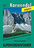 Karwendel alpin: Alpenvereinsführer alpin