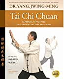 Tai Chi Chuan Classical Yang Style: the Complete Form and Qigong