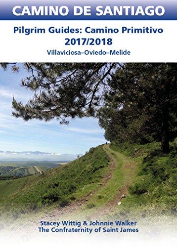 Camino Primitivo Guidebook: Pilgrim Guides: Villaviciosa-Oviedo-Melide (CAMINO DE SANTIAGO) (English Edition)