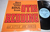 Here Comes Some Soul From Otis Redding and Little Joe Curtis vinyl record