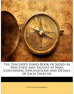 The Teacher's Hand-Book of SL Jd: As Practised and Taught at N 's Containing Explanations and Details of Each Exercise (Paperback) - Common