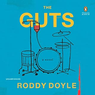 The Guts                   By:                                                                                                                                 Roddy Doyle                               Narrated by:                                                                                                                                 Laurence Kinlan                      Length: 10 hrs and 12 mins     51 ratings     Overall 4.2