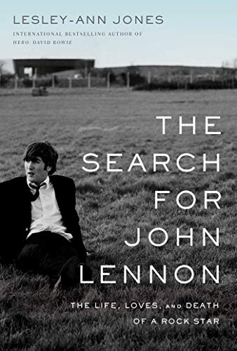 The Search for John Lennon: The Life, Loves, and Death of a Rock Star