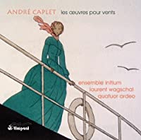 Caplet: Works For Winds [Ensemble Initium, Laurent Wagschal, Quatuor Ardeo] [Timpani: 1C1202] by Ensemble Initium (2013-05-10)
