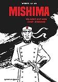 Mishima - Ma mort est mon chef d'oeuvre