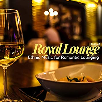 Best Of Royal Lounge - Ethnic Music For Romantic Lounging