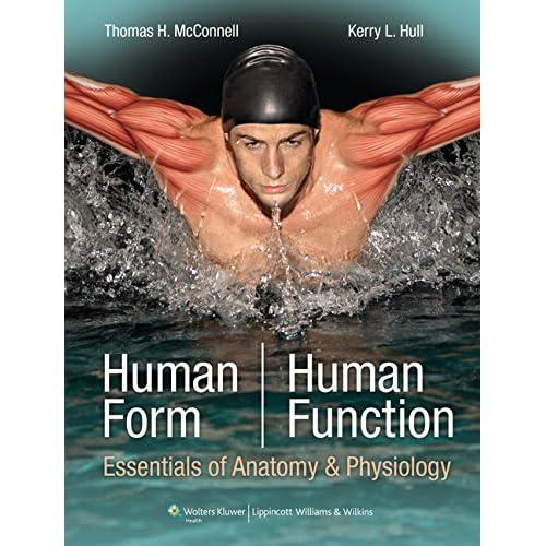 Human Form, Human Function: Essentials of Anatomy & Physiology (Point (Lippincott Williams & Wilkins))