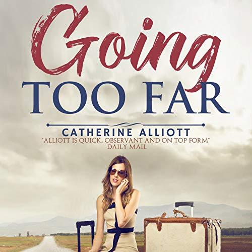 Going too Far Audiobook By Catherine Alliott cover art