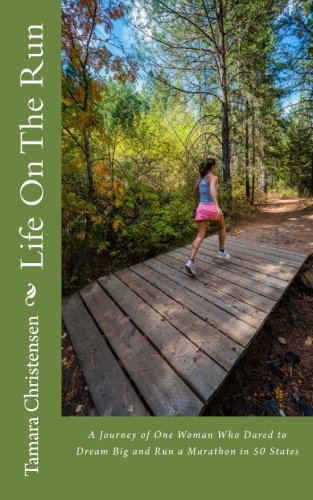 Life On The Run: One woman's journey of discovery while running a marathon in all 50 states.