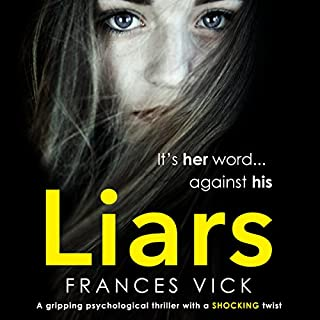 Liars                   By:                                                                                                                                 Frances Vick                               Narrated by:                                                                                                                                 Alison Garner                      Length: 13 hrs and 1 min     42 ratings     Overall 4.0