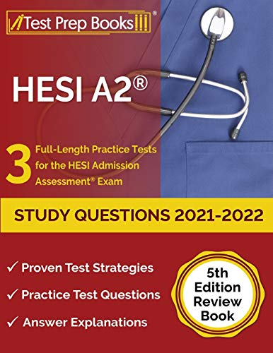HESI A2 Study Questions 2021-2022: 3 Full-Length Practice...