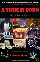 A Thug Is Born (Vol 1. Child/Hood; Vol. 2  Sex, Money & Murda)