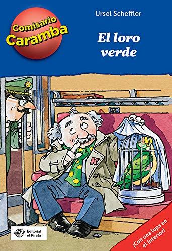 El loro verde: Libros infantiles 8 años con casos para resolver con lupa descifradora: 4 (Comisario Caramba)